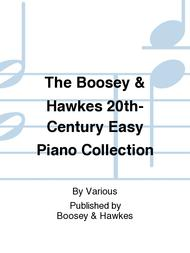 The Boosey & Hawkes 20th-Century Easy Piano Collection