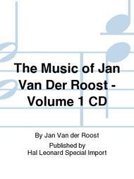The Music of Jan Van Der Roost - Volume 1 CD