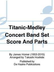 Titanic-Medley Concert Band Set Score And Parts