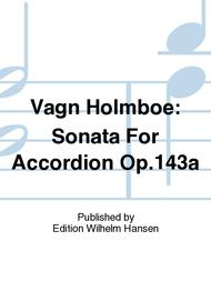Vagn Holmboe: Sonata For Accordion Op.143a