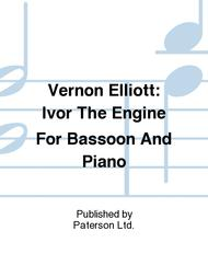 Ivor The Engine For Bassoon and Piano