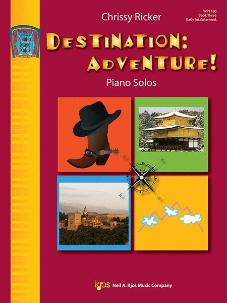 Destination: Adventure, Book Three