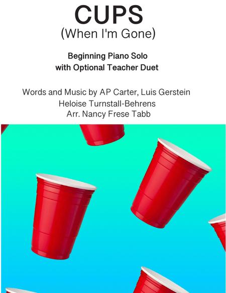 Cups (When I'm Gone) Beginning Piano Solo with optional Teacher duet