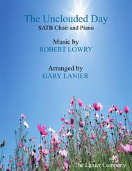 THE UNCLOUDED DAY(SATB Choir & Piano with Score/Choir Part)