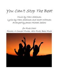 You Can't Stop The Beat (for Flute Choir)