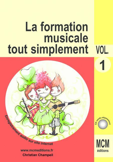 La Formation Musicale Tout Simplement Volume 1