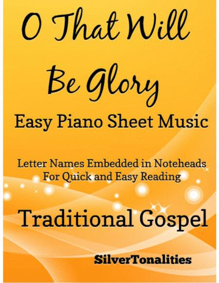 O That Will Be Glory Easy Piano Sheet Music