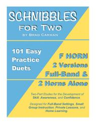 SCHNIBBLES for Two: 101 Easy Practice Duets for Band: F HORN