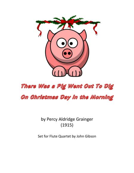 There Was a Pig Went Out to Dig - Flute Quartet