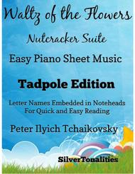 Waltz of the Flowers the Nutcracker Suite Easy Piano Sheet Music Tadpole Edition