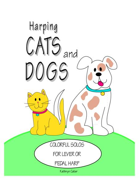 Harping Cats and Dogs