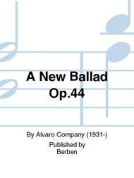 A New Ballad Op.44
