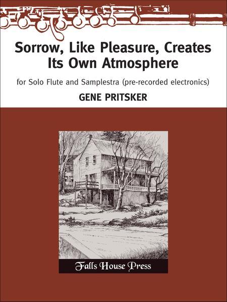 Sorrow, Like Pleasure, Creates Its Own Atmosphere