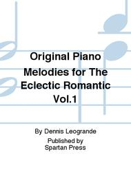 Original Piano Melodies for The Eclectic Romantic Vol.1
