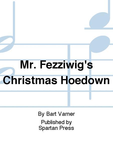 Mr. Fezziwig's Christmas Hoedown