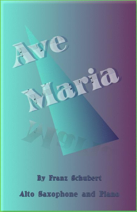 Ave Maria by Franz Schubert, for Alto Saxophone and Piano