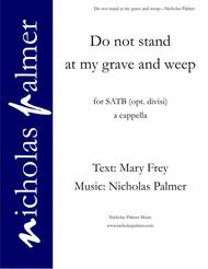 Do not stand at my grave and weep - SATB with optional divisi