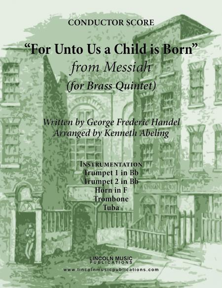 Handel - For Unto Us a Child is Born from Messiah (for Brass Quintet)