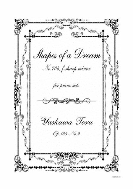 Shapes of a Dream No.704, F-sharp minor, Op.129 No.2