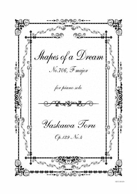 Shapes of a Dream No.706, F major, Op.129 No.4