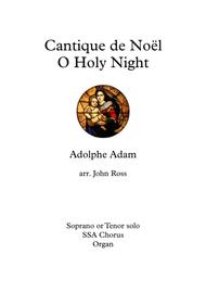 Cantique de Noël - O Holy Night (Soprano or Tenor soloist, SSA choir, Organ)