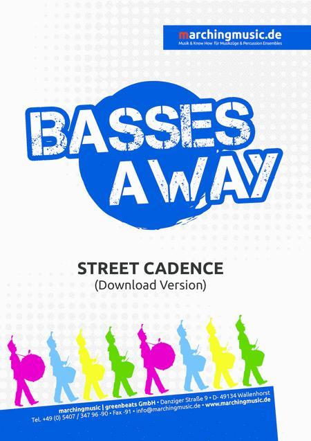 BASSES AWAY (Street Cadence)