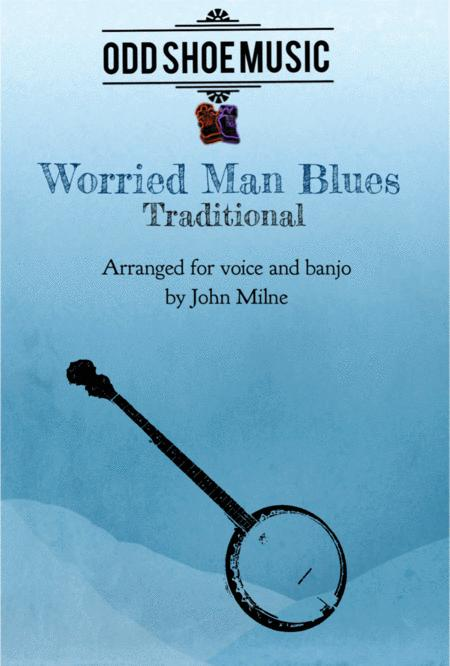Worried Man Blues for Banjo and vocal