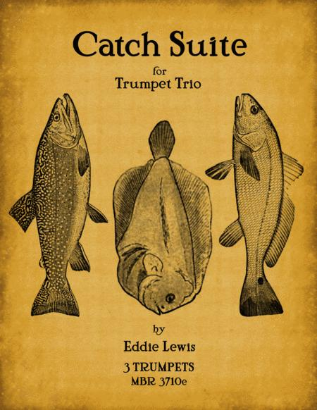 Catch Suite for Trumpet Trio by Eddie Lewis