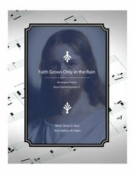 Faith Grows Only in the Rain - an original hymn for SATB voices