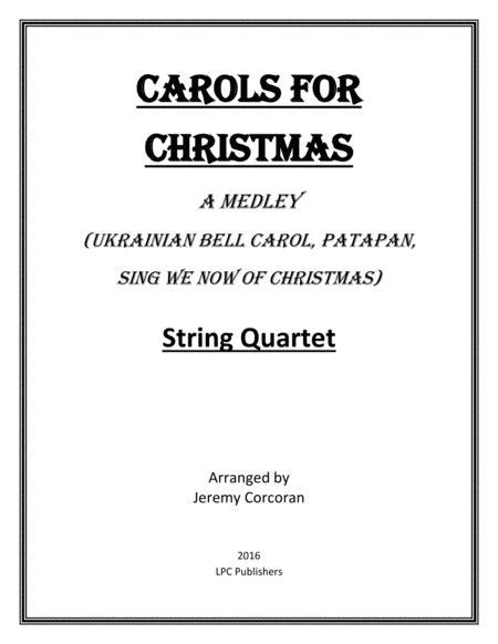 Carols for Christmas a Medley for String Quartet