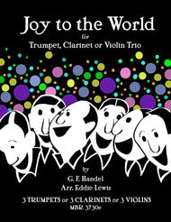 Joy to the World for Trumpet, Clarinet or Violin Trio by Eddie Lewis