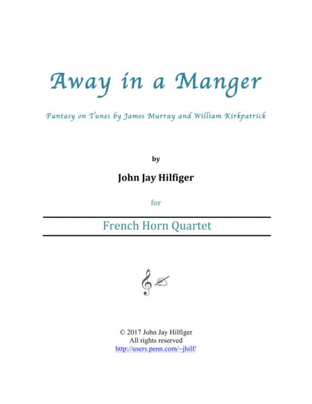 Away in a Manger: Fantasy on Tunes by James Murray and William Kirkpatrick (Horn Quartet)