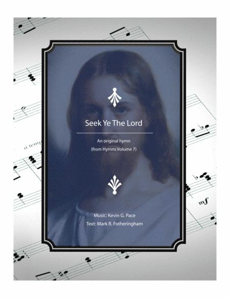Seek Ye The Lord - an original hymn for SATB voices