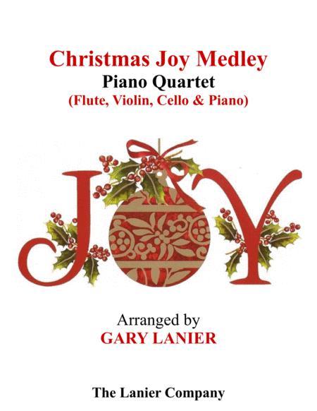 CHRISTMAS JOY MEDLEY (Piano Quartet - Flute, Violin, Cello and Piano with Score & Parts)