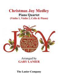 CHRISTMAS JOY MEDLEY (Piano Quartet - Violin 1, Violin 2, Cello and Piano with Score & Parts)
