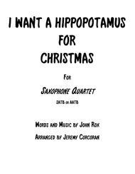 I Want A Hippopotamus For Christmas (Hippo The Hero) for Saxophone Quartet (SATB or AATB)