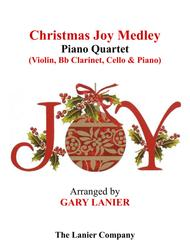 CHRISTMAS JOY MEDLEY (Piano Quartet - Violin, Bb Clarinet, Cello and Piano with Score & Parts)