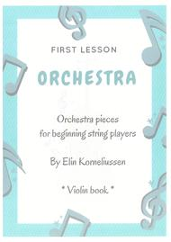 First Lesson Orchestra - Orchestra pieces for beginning string players