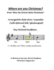 Where Are You Christmas? for flute choir /ensemble with optional bells  from