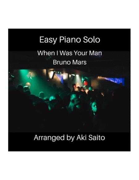 When I Was Your Man - Bruno Mars - Easy Piano Solo by Aki Saito