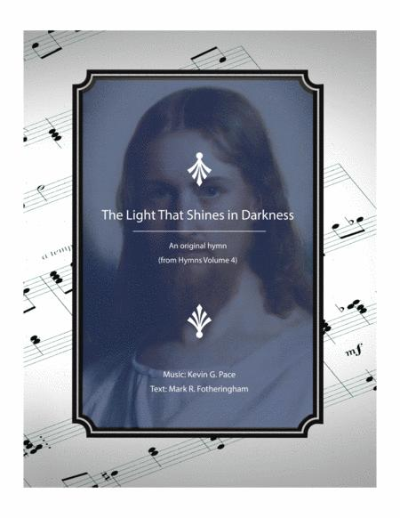 The Light That Shines in Darkness - an original hymn for SATB voices