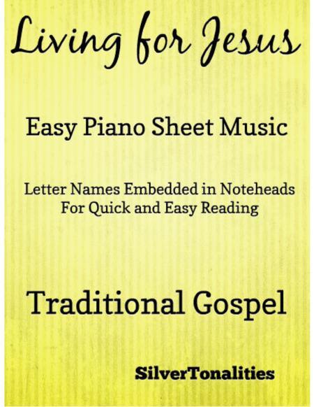 Living for Jesus Easy Piano Sheet Music