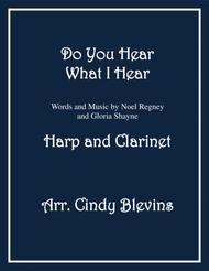 Do You Hear What I Hear, arranged for Harp (lever or pedal harp) and Bb Clarinet