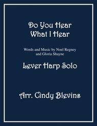 Do You Hear What I Hear, arranged for Lever Harp (Pedal Harp can play too!)