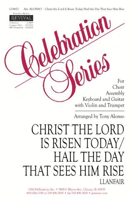 Christ The Lord Is Risen Today / Hail The Day That Sees Him Rise ...