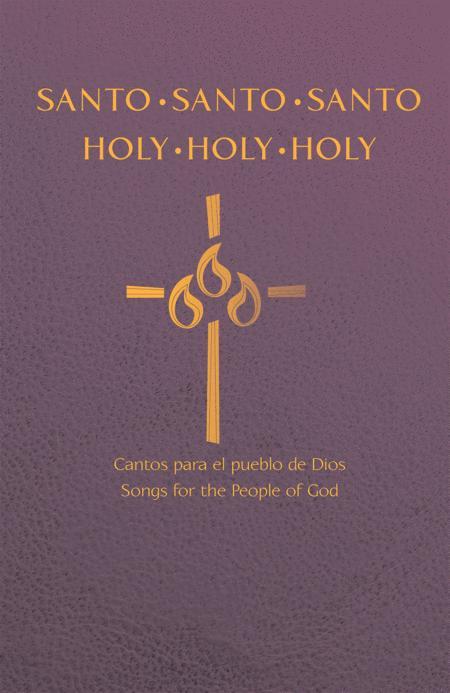Santo, santo, santo: Cantos para el pueblo de Dios / Holy, Holy, Holy: Songs for the People of God