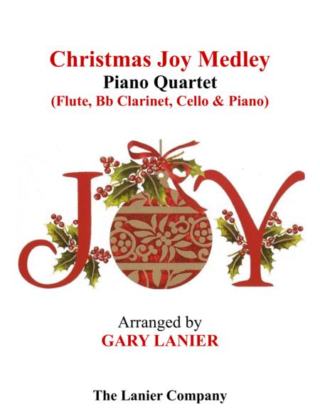 CHRISTMAS JOY MEDLEY (Piano Quartet - Flute, Bb Clarinet, Cello and Piano with Score & Parts)