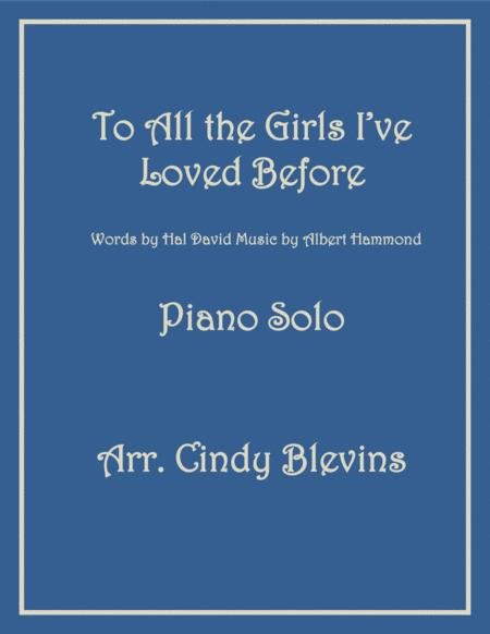 To All The Girls I've Loved Before, arranged for Piano Solo