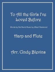 To All The Girls I've Loved Before, arranged for Harp and Flute