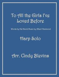 To All The Girls I've Loved Before, arranged for Harp (Lever or Pedal Harp)